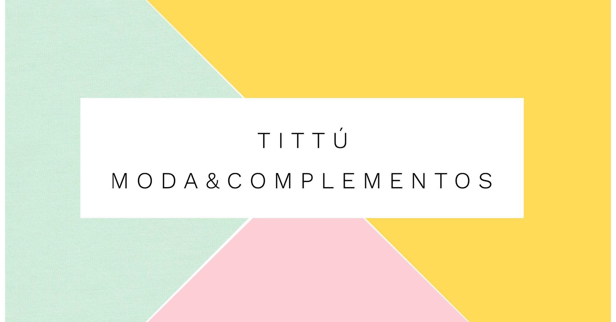 Tittu Moda y Complementos